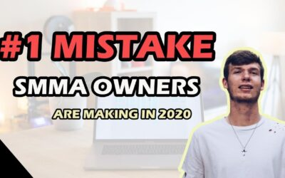 The Number 1 Mistake SMMA Owners Are Making in 2020